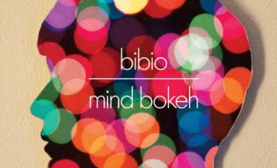 Bibio Mind Bokeh