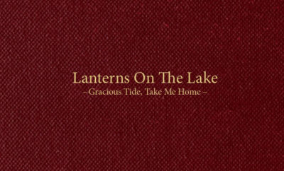 Lanterns on the lake Gracious Tide, Take me home