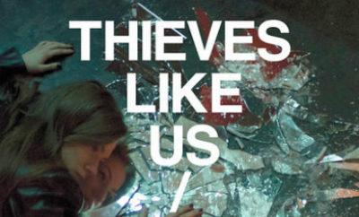 Thieves like us Bleed Bleed Bleed